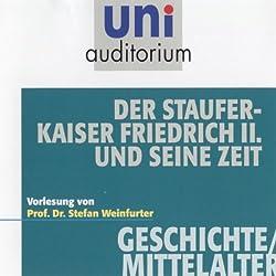 Der Stauferkaiser Friedrich II. und seine Zeit (Uni Auditorium)