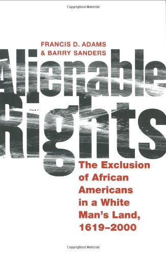 Search : Alienable Rights: The Exclusion of African Americans in a White Man's Land, 1619-2000