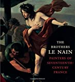 img - for The Brothers Le Nain: Painters of Seventeenth-Century France book / textbook / text book