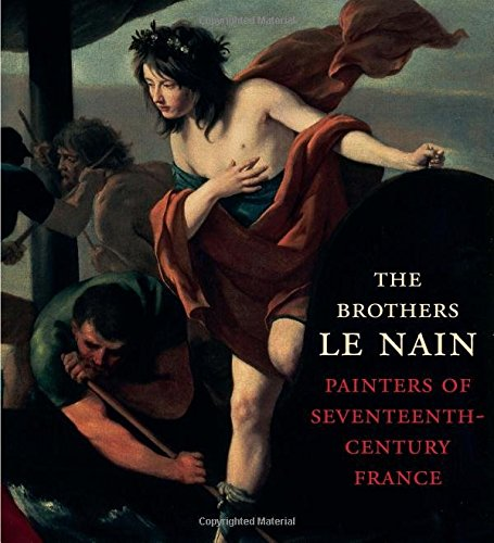 The Brothers Le Nain: Painters of Seventeenth-Century France pdf epub