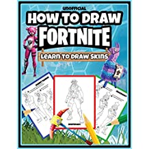 How to Draw Fortnite: Learn to Draw Skins (Unofficial Book Book 1)