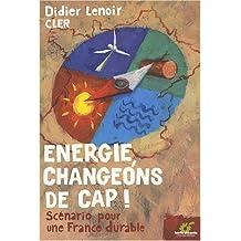 Énergie, changeons de cap! -- Scénario pour une France durable