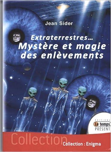 Extraterrestres... Mystère et magie des enlèvements 51Bmh3KGVsL._SX363_BO1,204,203,200_