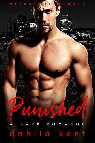 Punished: A Dark Romance (Melbrooke Menace Book 1)