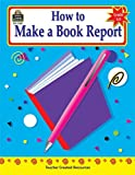 How to Make a Book Report, Grades 6-8, Shirley E. Myers, 1576904873