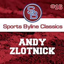 Sports Byline: Andy Zlotnick Speech by Ron Barr Narrated by Ron Barr