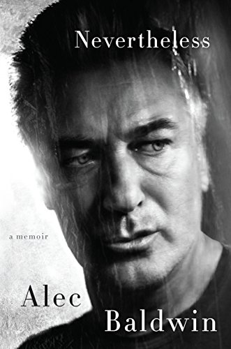 Nevertheless: A Memoir by Alec Baldwin Book Review, Buy Online