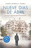 Nueve días de abril / Nine Days in April (Inspector Mascarell) (Spanish Edition) by  Jordi Sierra I Fabra in stock, buy online here