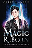 Magic Reborn: The Peacesmith Series, Book 1: A New Adult Urban Fantasy Novel (Volume 1) by  Carly Hansen in stock, buy online here
