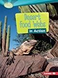 Desert Food Webs in Action (Searchlight Books) (Searchlight Books: What Is a Food Web?)