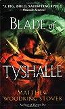 Blade of Tyshalle, Matthew Stover, 0345421434