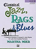 Classical Jazz, Rags & Blues, Book 4: 7 Classical Melodies Arranged in Jazz