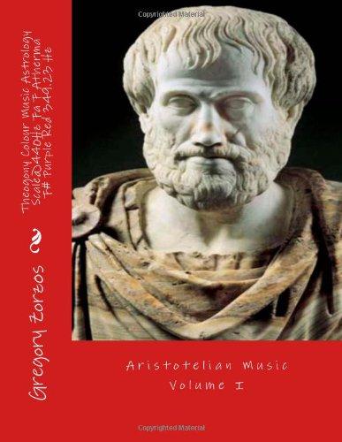 Download Theogony Colour Music Astrology Scale@440Hz Fa F Atherma F# Purple Red 349.23 Hz: Aristotelian Music Volume I (Volume 1) ebook