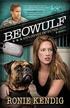 Beowulf: Explosives Detection Dog (A Breed Apart Book 3) by [Kendig, Ronie]