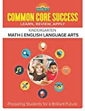 Barron's Common Core Success Kindergarten Math & English Language Arts: Preparing Students for a Brilliant Future