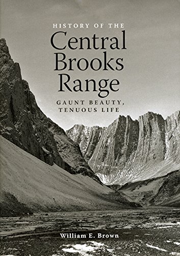 (History of the Central Brooks Range: Gaunt Beauty, Tenuous)