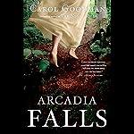 Arcadia Falls: Free First Chapter | Carol Goodman