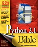 Python 2. 1 Bible, Dave Brueck and Stephen Tanner, 0764548077