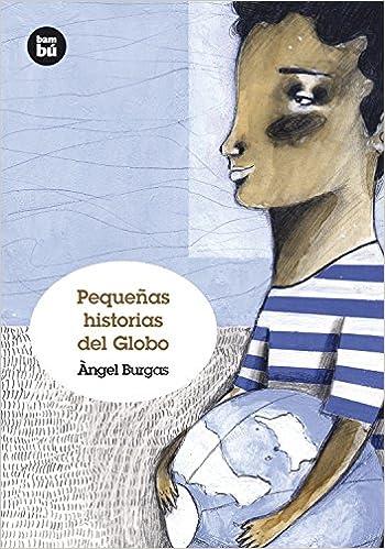 Amazon.com: Pequeñas historias del globo (Grandes Lectores) (Spanish Edition) (9788483431238): Àngel Burgas: Books