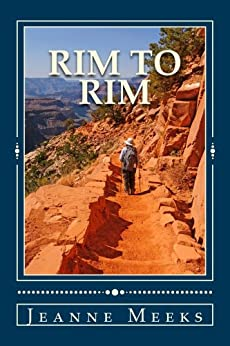 Rim To Rim: Death in the Grand Canyon (Backcountry Mysteries Book 1) by [Meeks, Jeanne]