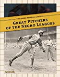 Great Pitchers of the Negro Leagues, Paul Hoblin, 1617835080