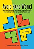 img - for Avoid Hard Work!: ...And Other Encouraging Problem-Solving Tips for the Young, the Very Young, and the Young at Heart (Natural Math) book / textbook / text book