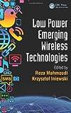 Low Power Emerging Wireless Technologies, , 1466507012