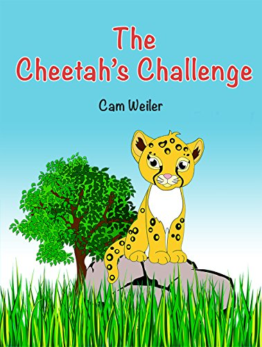 The Cheetah's Challenge: Baby animals teach kids a life lesson.: A chapter book for ages 6-8, or bedtime stories for the younger ones (Kids who Care)
