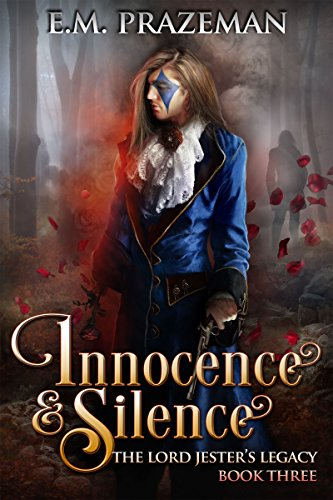 Innocence and Silence (The Lord Jester's Legacy Book 3)