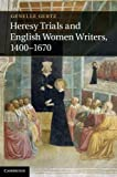 Heresy Trials and English Women Writers, 1400-1670, Gertz, Genelle, 110701705X