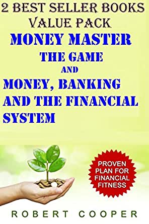 Money Master the game and Money Banking and The Finance System Proven plans for Financial Fitness