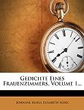 Gedichte Eines Frauenzimmers, Volume 1..., , 1273763416