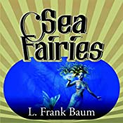 Sea Fairies | L. Frank Baum