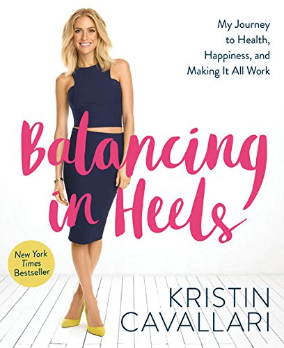 Balancing in Heels: My Journey to Health, Happiness, and Making It all Work cover