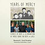 Years of Mercy: Stories of Hope & Illumination at Mercy Home for Boys & Girls | Reverend L. Scott Donahue