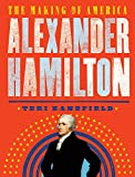 Alexander Hamilton: The Making of America (The Making of America Series)