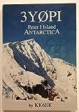Peter I Island 1994 Expedition, Robert W. Schmieder, 0962601357