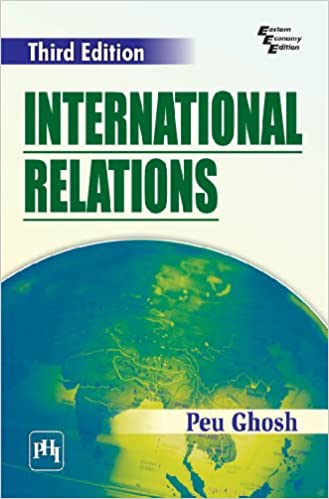 International Relations: Peu Ghosh: 9788120347236: Amazon com: Books