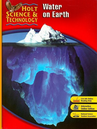 Holt Science & Technology: Student Edition (H) Water on Earth 2007
