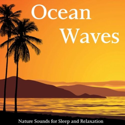 ocean waves sounds nature relaxation sleep sleeping relaxing music sound mp3 amazon dp fx healing tropical august album baby deep