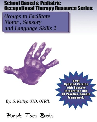 School Based & Pediatric Occupational Therapy Resource Series: Groups to Facilitate Motor, Sensory and Language Skills 2 (Volume 2)