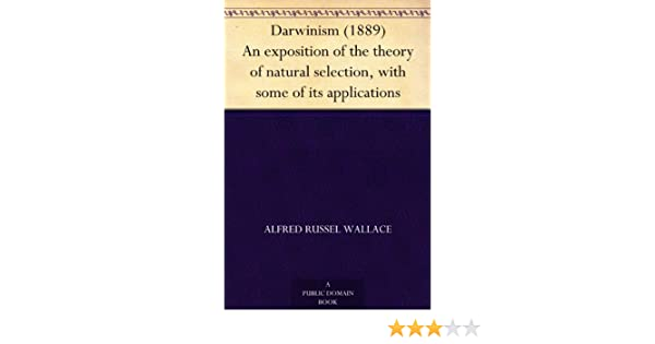 Darwinism (1889): An Exposition of the Theory of Natural Selection with some of its Applications