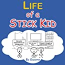 Life of a Stick Kid
