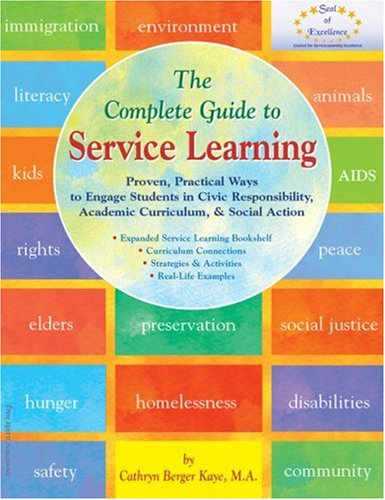 Pdf Teaching The Complete Guide to Service Learning: Proven, Practical Ways to Engage Students in Civic Responsibility, Academic Curriculum, & Social Action