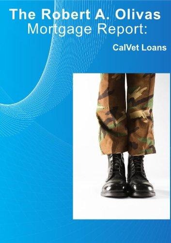 Robert A. Olivas Mortgage Report: CalVet Loans