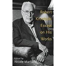 Robert Kroetsch Essays on His Works (Essential Writers)