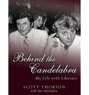 [ BEHIND THE CANDELABRA: MY LIFE WITH LIBERACE (, CD) - IPS ] By Thorson, Scott ( Author) 2013 [ Compact Disc ]