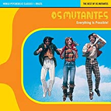 World Psychedelic Classics 1: Brazil The Best Of Os Mutantes - Everything Is Possible