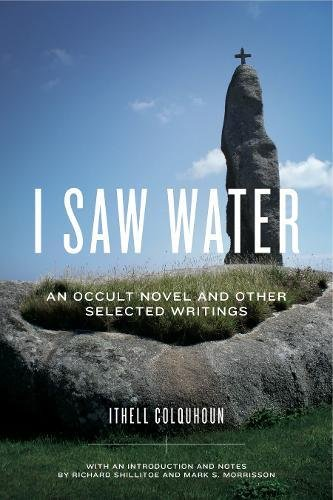 Download I Saw Water: An Occult Novel and Other Selected Writings PDF