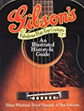 img - for Gibson's Fabulous Flat-Top Guitars: An Illustrated History and Guide book / textbook / text book